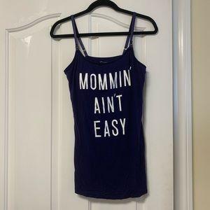 """""""Mommin' ain't easy"""" nursing tank"""